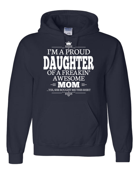 I'm a proud daughter of a freakin' awesome mom T Shirt
