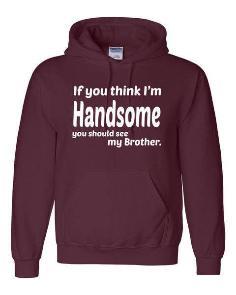 If you think I'm handsome you should see my brother Hoodie