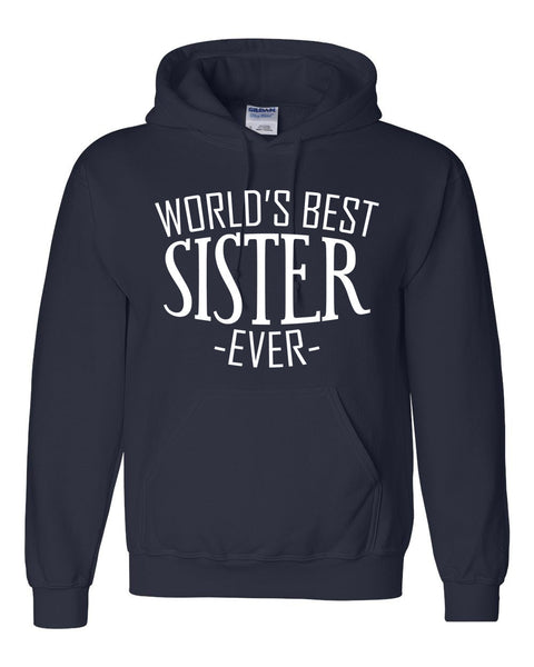 World's best sister ever hoodie  for her sis sister birthday christmas holiday gift ideas