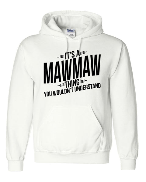 It's a mawmaw thing you wouldn't understand hoodie