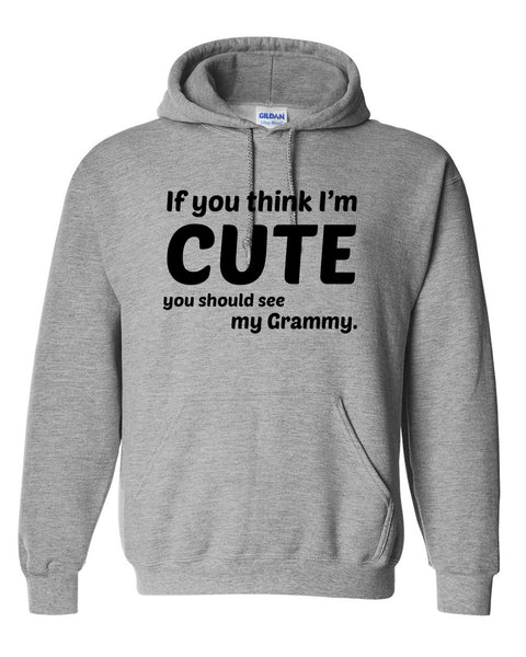 If you think I'm cute you should see my grammy Hoodie