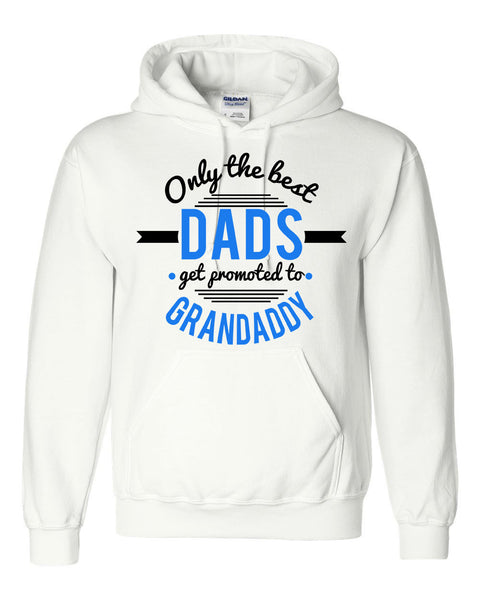 Only the best dads get promoted to grandaddy hoodie father's day  Announcement  family grandparents to be gift ideas for him