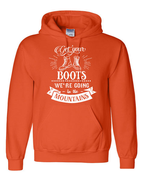 Get your boots we are going in the mountains hoodie camping camp hiking sweater