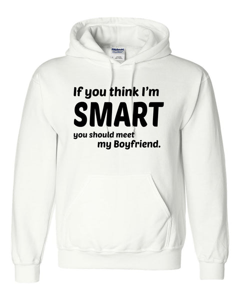 If you think I'm smart you should meet my boyfriend Hoodie