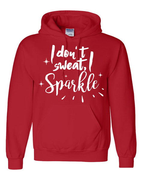 I don't sweat I sparkle hoodie  funny cool humor sweater workout gym