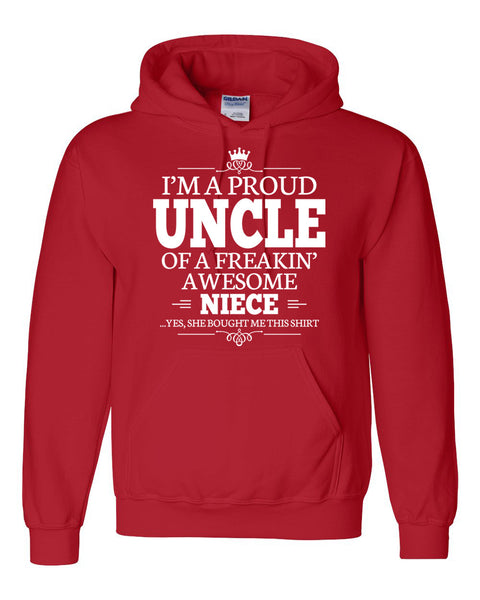 I am a proud uncle of a freaking awesome niece Hoodie