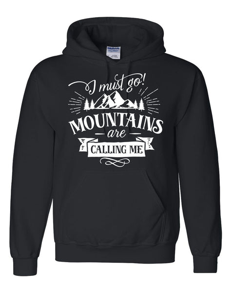 I must go mountains are calling me hoodie camp camping camper  hiking  sweater