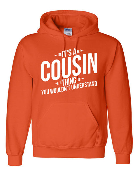 It's a cousin thing you wouldn't understand hoodie