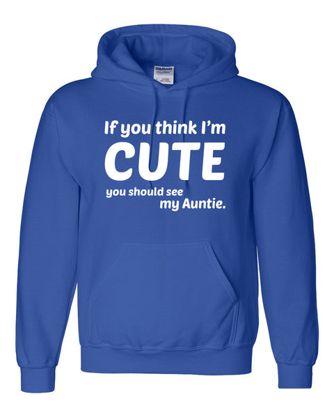 If you think I'm cute you should see my auntie Hoodie
