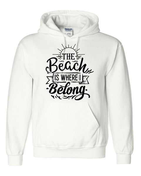 The beach is where I belong hoodie funny cool cute gift ideas birthday gift