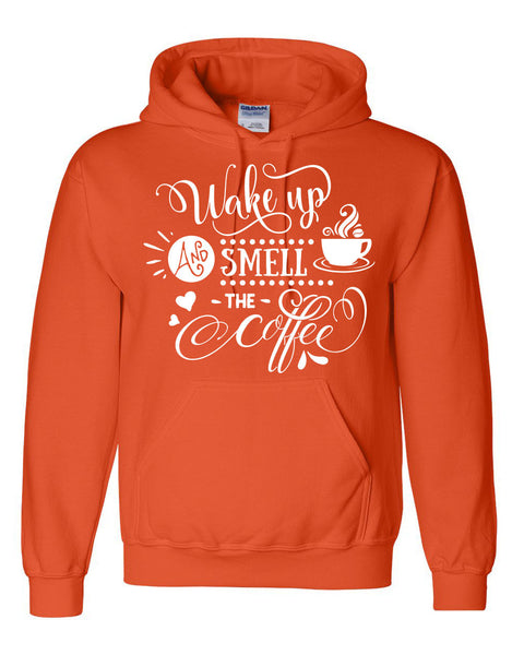 Wake up and smell the coffee hoodie funny birthday gift shirts for him and for her