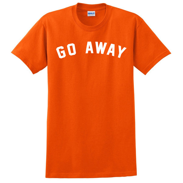 go away T Shirt