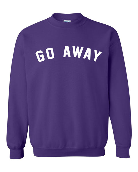 Go away Crewneck Sweatshirt