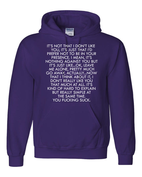 It's not that I don't like you Hoodie