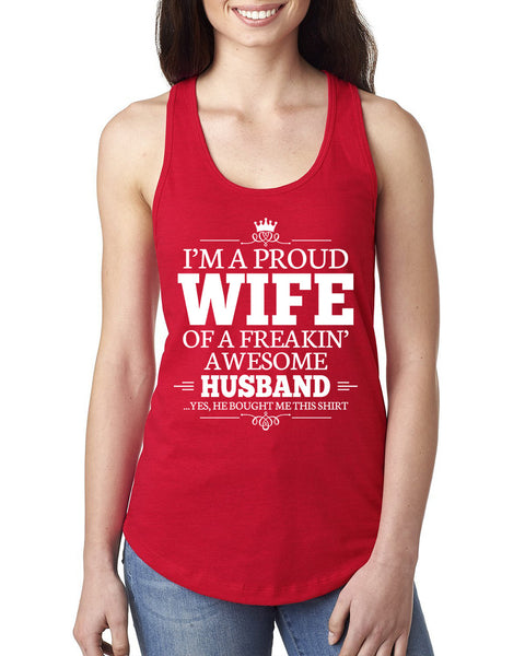 I'm a proud wife of a freakin' awesome husband Ladies  Racerback Tank Top