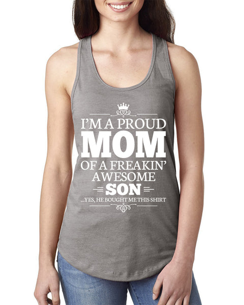 I'm a proud mom of a freakin' awesome son Ladies  Racerback Tank Top