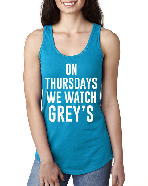 On Thursdays we watch Grey's Ladies  Racerback Tank Top