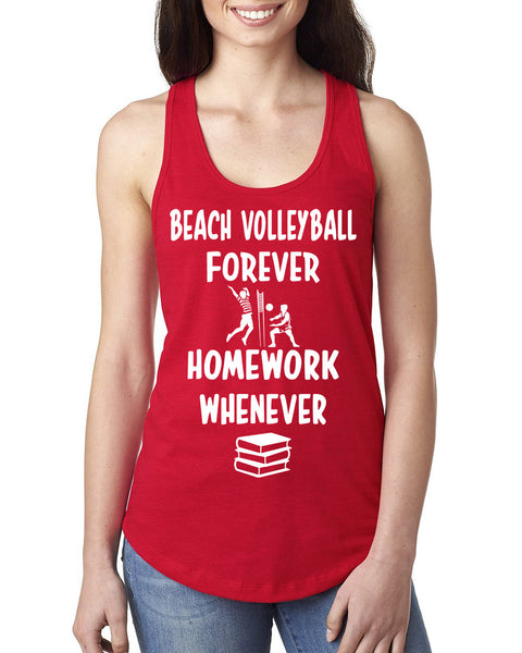 Beach volleyball forever homework whenever Ladies  Racerback Tank Top