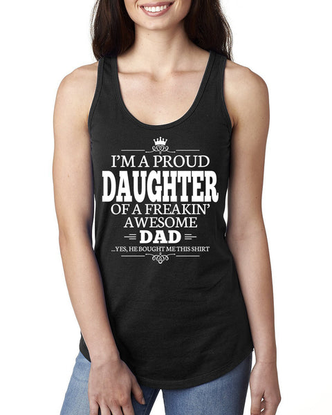 I'm a proud daughter of a freakin' awesome dad Ladies  Racerback Tank Top