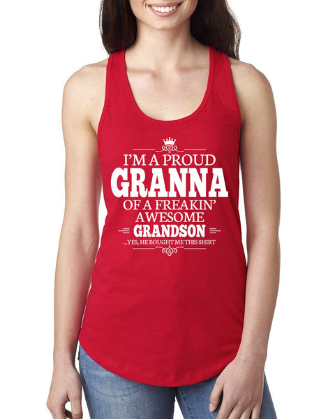 I'm a proud granna of a freakin' awesome grandson Ladies  Racerback Tank Top
