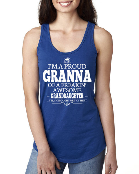 I'm a proud granna of a freakin' awesome granddaughter Ladies  Racerback Tank Top