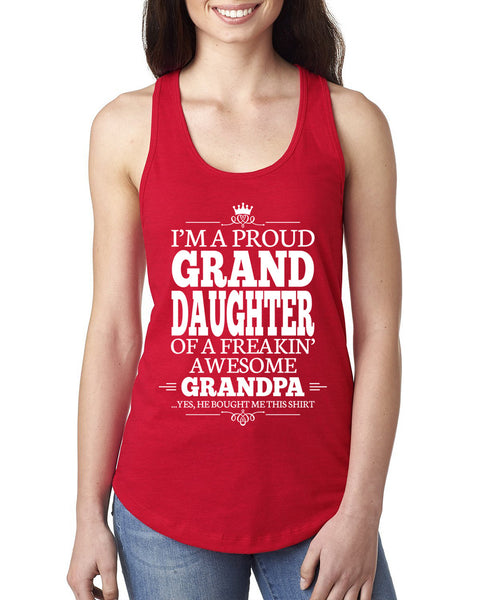 I'm a proud granddaughter of a freakin' awesome grandpa Ladies  Racerback Tank Top