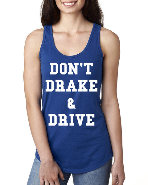 Don't drake & drive Ladies  Racerback Tank Top