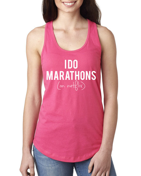I do marathons on netflix Ladies  Racerback Tank Top