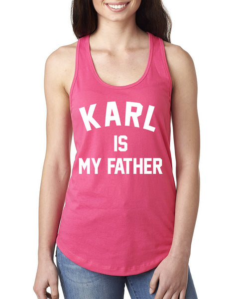 Karl is my father Ladies  Racerback Tank Top