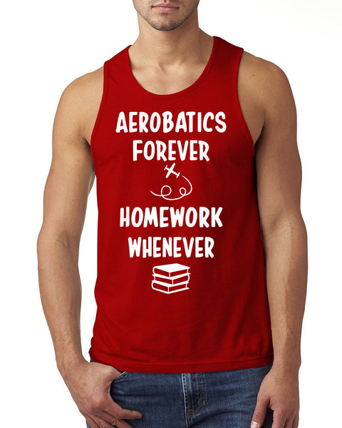 Aerobatics forever homework whenever Tank Top