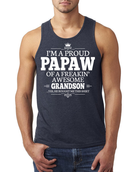 I'm a proud papaw of a freakin' awesome grandson Tank Top