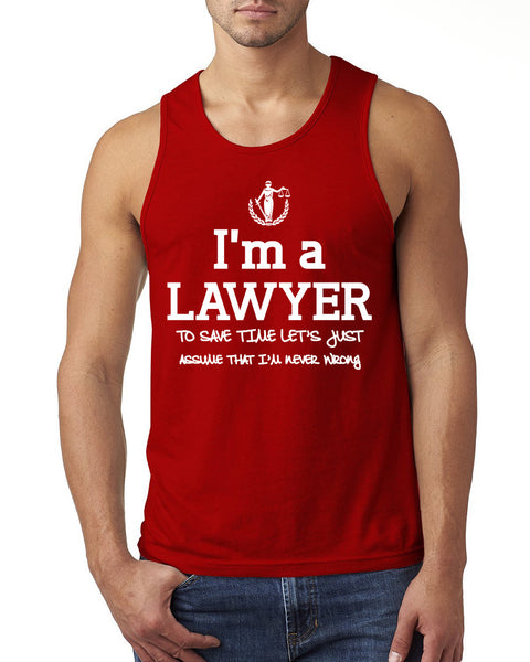I am a lawyer to save time let's just assume that I am never wrong Tank Top