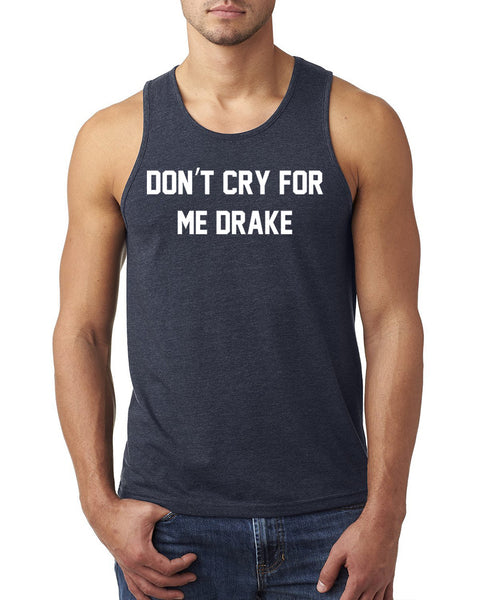 Don't cry for me drake Tank Top