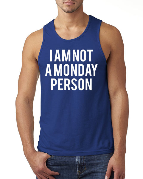 I'm nota Monday person Tank Top