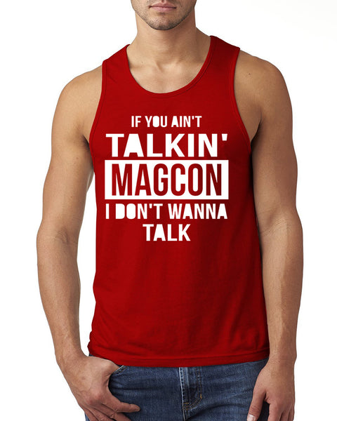 If you ain't talking magcon Tank Top