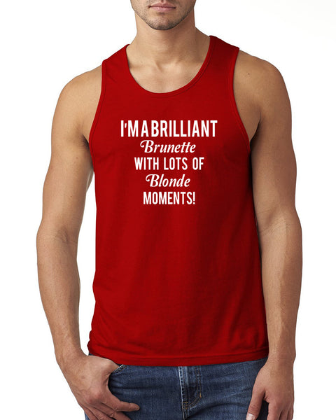 I'm a brilliant brunette with lots of blonde moments Tank Top