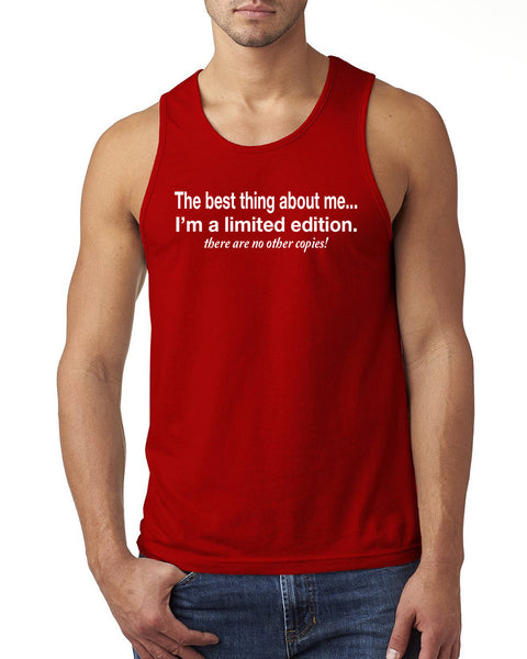The best thing about me I'm a limited edition Tank Top
