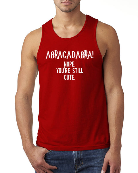 Abracadabra! Nope you are still cute Tank Top