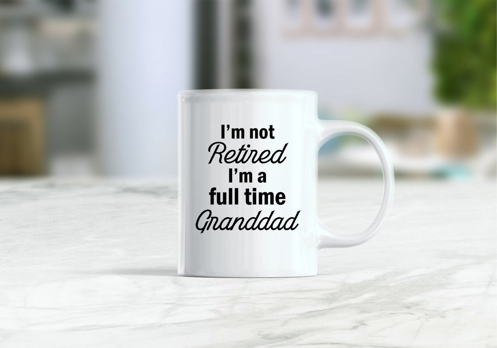 I'm not retired I'm a full time grandad mug, retirement gift, grandad coffee mug