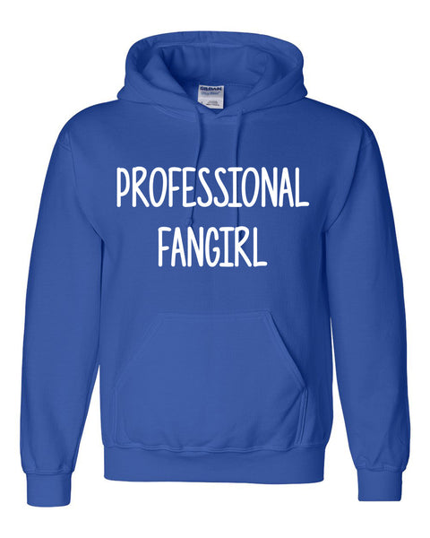 Proffessional fangirl Hoodie
