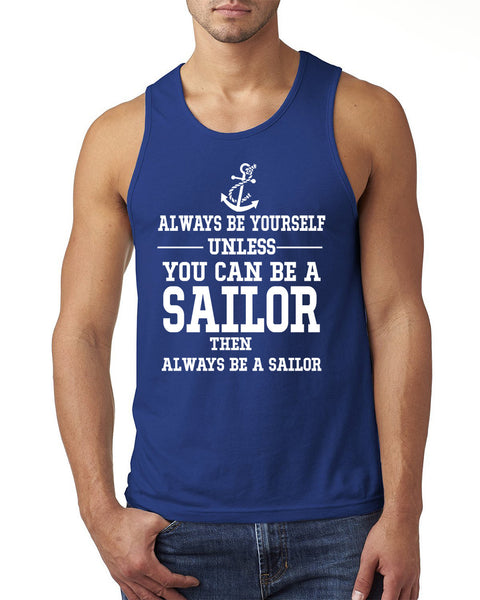 Always be yourself unless  you can be a sailor Tank Top