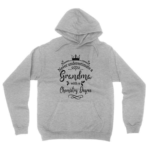 Never underestimate a grandma with a chemistry degree hoodie