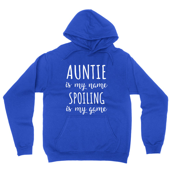 Auntie is my name spoiling is my game Mother's day birthday gift for awesome aunt  hoodie