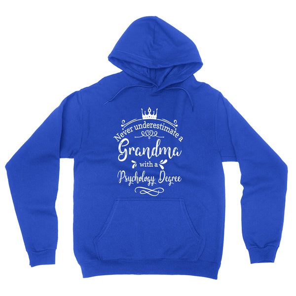 Never underestimate a grandma with a psychology degree hoodie