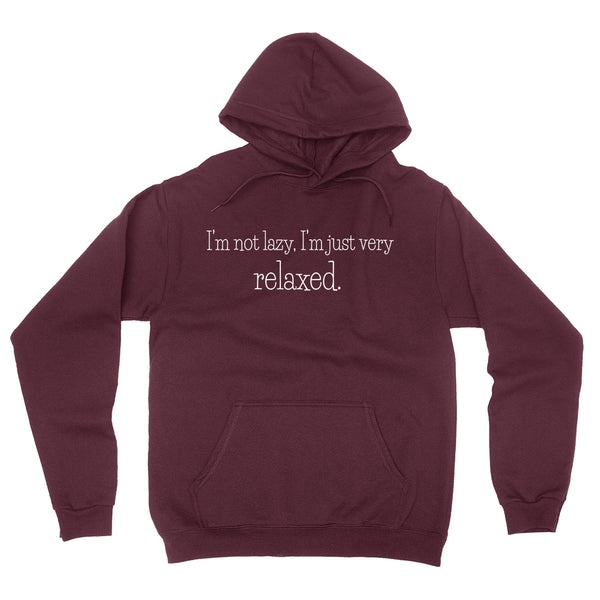 I'm not lazy. I'm just very relaxed funny  cool saying  lazy day  for her for him  Hoodie
