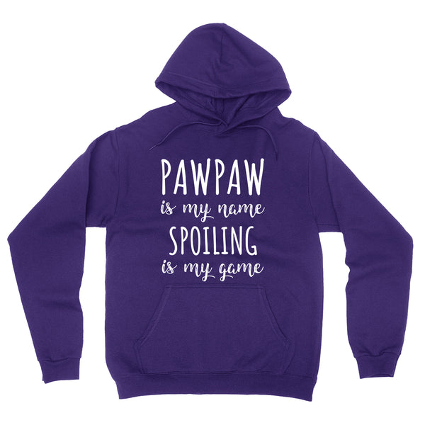 Pawpaw is my name spoiling is my game Father's day birthday gift for grandpa grandfather hoodie