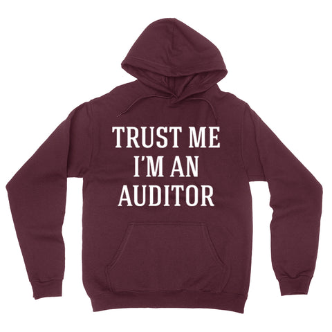 Trust me I'm an auditor  funny cool geek gift ideas  Hoodie