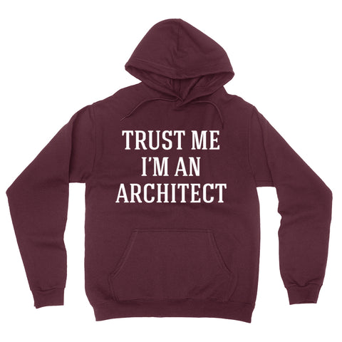 Trust me I'm an architect  funny cool geek gift ideas  Hoodie
