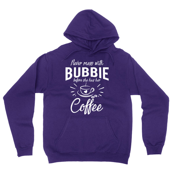 Never mess with bubbie before she has her coffee hoodie, funny gift ideas, grandparents day, cool birthday gifts for grandma