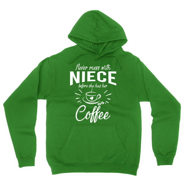 Never mess with niece before she has her coffee hoodie, funny gift ideas, grandparents day, birthday gift